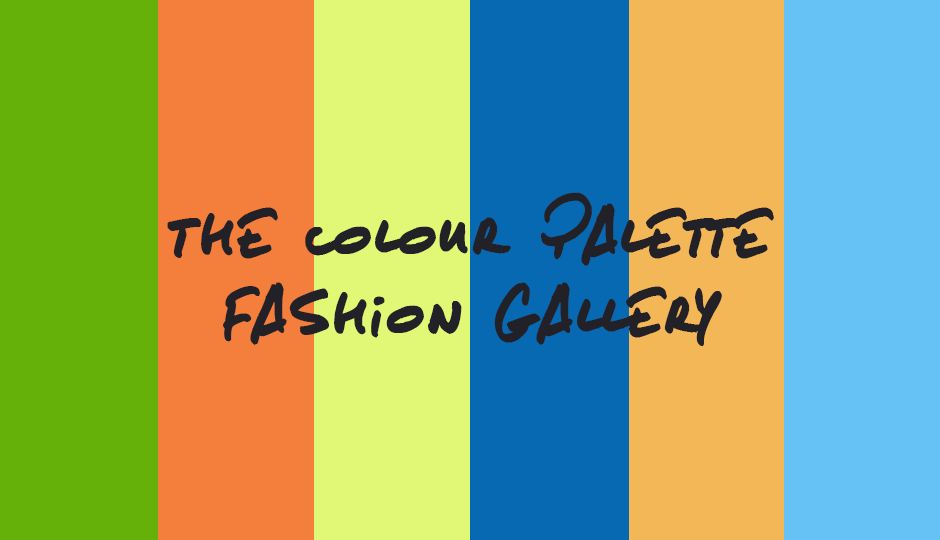 The Colour Palette Fashion Gallery - Edition 11